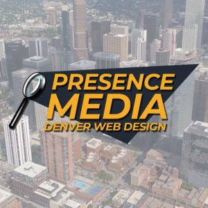 Presence Media Denver Web Design